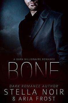 Bone: A Dark Billionaire Romance (With bonus book Exhibit!) by Stella Noir… Good Romance Books, Romance Novel Covers, Romance Authors, Good Books, Books To Read, My Books, Ebook Cover Design, Contemporary Romance Books, Book Lovers