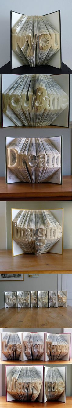 Vermont-based artist Luciana Frigerio uses recycled books and precisely folds each page into the desired letters to form a word and even a sentence, using either Times or Helvetica as the font. Messages of love, song lyrics, and words of inspiration grow out of the center of each book in clever, eye-catching designs. source: likecool.com