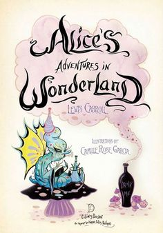 Harper Collins and Camille Rose Garcia - Alice's Adventures in Wonderland