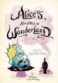 Harper Collins and Camille Rose Garcia - Alice's Adventures in Wonderland