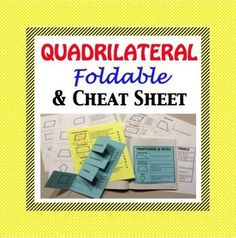 Quadrilateral Foldable with Cheat Sheet.  Create a Quadrilateral foldable or just pass out the cheat sheet, the choice is yours. Great for an interactive notebook.   Students will learn how to classify the following quadrilaterals: Parallelogram, Rectangle, Rhombus, Square, Trapezoid Isosceles, Trapezoid and Kite.