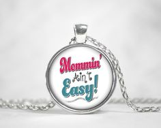 Mommin Aint Easy Pendant Round Charm Necklace Custom Silver Plated Jewelry Mothers Day Gift