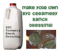 BYU Creamery Ranch Dressing...BEST Ranch dressing in the world!