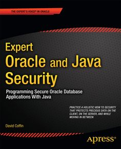 Expert Oracle and Java Security: Programming Secure Oracle Database Applications with Java provides resources that every Java and Oracle database application programmer needs to ensure that they have guarded the security of the data and identities . Microsoft Visual Studio, Oracle Database, Computer Programming, Java, Books, Tech, Style, Swag, Libros