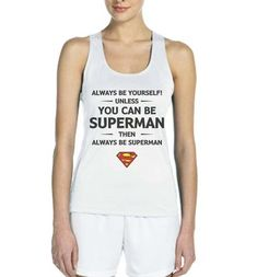 e689ef35c71cf Always Be YourSelf Unless You Can Be Superman Then Always Be Superman Women Tank  top -