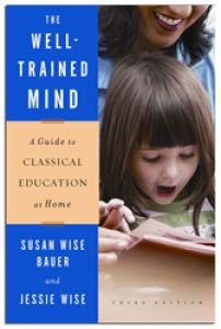 The Well-Trained Mind (revised and updated 10th anniversary edition)