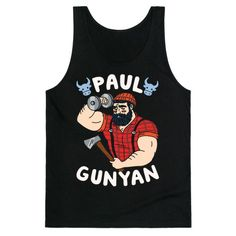 Folklore says that Paul Bunyan and his blue ox were both massive in size! Which means to get big he had to lift big! Blast your guns at the gym with this bit of americana folklore and show off your guns with this funny, lifting shirt!