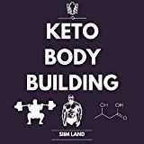 Free Kindle Book -   Keto Bodybuilding: Build Lean Muscle and Burn Fat at the Same Time by Eating a Low Carb Ketogenic Bodybuilding Diet and Get the Physique of a Greek God
