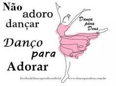 Resultado de imagem para bailarinas adorando a deus