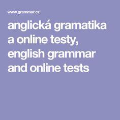 anglická gramatika a online testy, english grammar and online tests