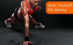 Arm Yourself for Spring: The Best Arm Workouts for Every Kind of Exerciser