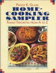 Home-Cooking Sampler: Family Favorites from A to Z by Peggy K. Glass (1st edition, 1989).  A nostalgic collection of all-American recipes, sure to bring back childhood memories. Cinnamon Toast, Graham Crackers, Tapioca Pudding, and Upside-Down Cake all are here, along with such enduring favorites as Carrot Cake and Shepherd's Pie.~~Library Journal.   http://www.amazon.com/dp/0133019209/ref=cm_sw_r_pi_dp_wo6wrb1TP6Y7R