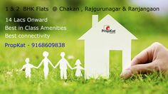 1 & #2BHK Flats at Chakan,Ranjgurunagar & Ranjangaon  | 14 Lacs Onwards | Best in class amenities  | Best Connectivity | #PropKat - 9168609838  #Pune #FlatsInPune  #AkshayaTritiya