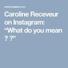 "Caroline Receveur on Instagram: ""What do you mean ? 😌"""