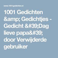 1001 Gedichten & Gedichtjes - Gedicht 'Dag lieve papa' door Verwijderde gebruiker