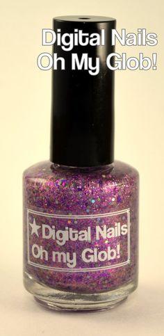 Digital Nails - Oh my Glob!