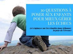 30 questions à poser aux enfants pour mieux gérer les échecs (et s'appuyer sur les réussites pour dépasser la peur de l'erreur)