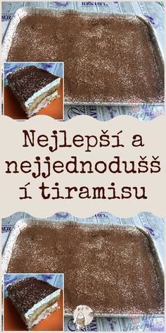 Nejlepší a nejjednodušší tiramisu Tiramisu, Cake, Desserts, Food, Mascarpone, Pie Cake, Tailgate Desserts, Pastel, Postres