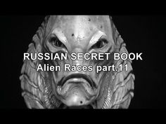 The book's secret alien races is one of the most controversial documents originating from the period when Russia was dominated by communism. The first editio. Aliens History, Aliens And Ufos, Ancient Aliens, History Facts, Alien Facts, Alien Videos, Race Book, Archive Video, The Secret Book
