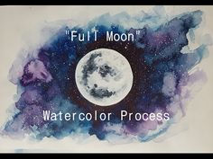 """""""Full Moon"""" - Watercolor Painting Process - YouTube"""
