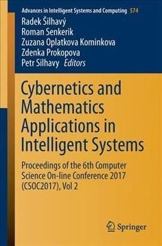 Cybernetics and Mathematics Applications in Intelligent Systems: Proceedings of the 6th Computer Science On-line ...