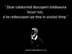' Doar călătorind descoperi totdeuana locuri noi, și te #redescoperi pe tine în același timp ' #TDarius  # http://talosdarius.ro/cita1te-personale/