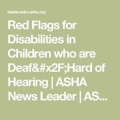 Red Flags for Disabilities in Children who are Deaf Hard of Hearing