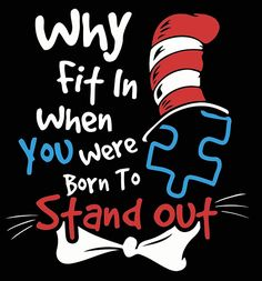 Why fit in when you were born to stand out, dr seuss svg, dr seuss quotes digital file Autism Awareness Quotes, Autism Awareness Month, Autism Awareness Crafts, Autism Crafts, Autism Mom Quotes, Autism Activities, Quotes About Autism, Aspergers Autism, Adhd