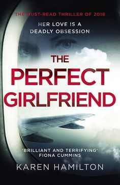 The Perfect Girlfriend eBook: Karen Hamilton: Amazon.co.uk: Kindle Store