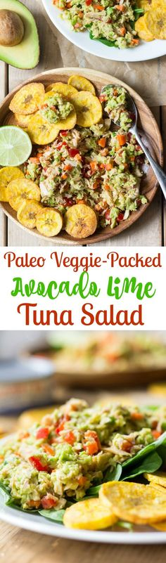 Paleo Veggie Packed Avocado Lime Tuna Salad with plantain chips. A healthy, protein-packed lunch that takes only a couple minutes to make. All clean eating ingredients are used for this healthy salad. Pin now to try later!
