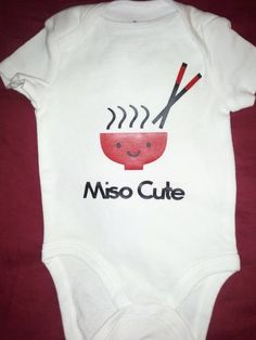 miso cute onesie How funny! And my fave Japanese soup. My baby will be Scottish, Japanese, Mexican, and Italian!