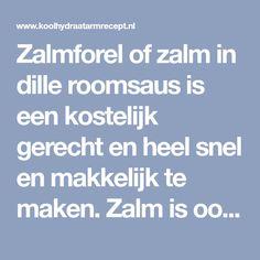 Zalmforel of zalm in dille roomsaus is een kostelijk gerecht en heel snel en makkelijk te maken. Zalm is ook zeker zeer geschikt voor feestdagen.