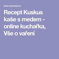 Recept Kuskus kaše s medem - online kuchařka, Vše o vaření