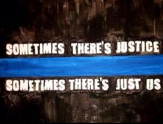 """When I first saw this, I did not think of it in terms of police officers (the """"Thin Blue Line"""") but rather a call for ordinary people to do the right thing."""