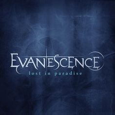 Evanescence  Lost in Paradise