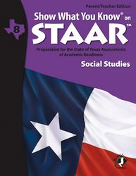 SWYK on STAAR Grade 8 Social Studies Parent/Teacher Edition with Practice Tutorial CD. Also available: Student Workbooks and Flash Cards.