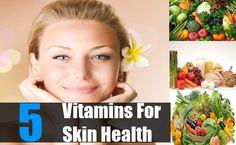 5 Essential Vitamins For Skin Health