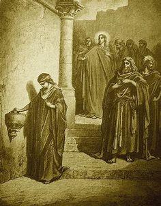 """""""L'obole de la veuve"""" Gravure-illustration de Gustave Doré (1832-1883) TRENTE DEUXIEME DIMANCHE DU TEMPS ORDINAIRE « Je vous le dis : cette pauvre veuve a mis dans le Trésor plus que tout le monde. Car tous, ils ont pris sur leur superflu, mais elle,..."""