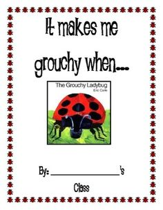 Eric Carle: Grouchy Ladybug Writing Classbook. I would create something like this as a writing prompt for our ladybug unit!