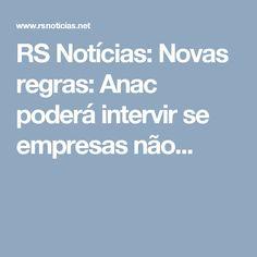 RS Notícias: Novas regras: Anac poderá intervir se empresas não...