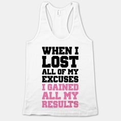 Workout Motivation: When I Lost All of My Excuses I Gained All My Resu...