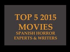 TOP 5 2015 MOVIES: SPANISH HORROR EXPERTS AND WRITERS