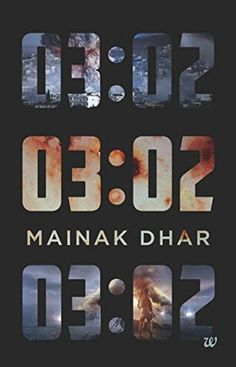 Both the 'title' and 'cover page' of 03:02 by Mainak Dhar grabs your interest. Importantly, the blurb of this book is also interesting enough to catch the attention of the readers. Well! All of the…