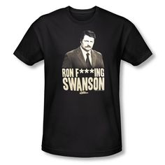 Parks and Recreation Ron F***ing Swanson T-Shirt Parks And Recs, Sofa King, Super Cool Stuff, Love Park, Ron Swanson, Parks And Recreation, Best Shows Ever, My Love, Mens Tops