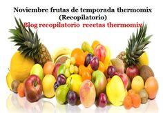 Recopilatorio de recetas thermomix: Noviembre frutas de temporada 2016 thermomix (Recopilatorio)