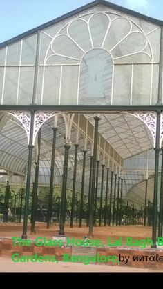 Glass House Lalbagh Botanical garden  Bengaluru.