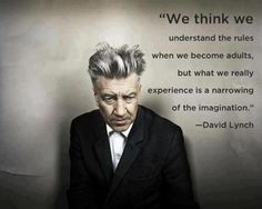 "David Lynch on imagination. Another quote, on being a multipotentialite, a creative polymath: ""I started out as a painter; and then painting led to cinema. Then cinema led to so many different areas…"" ~ post: An Intense Inner Pressure to Create ~ David Lynch Quotes, Elephant Man, Baltasar Gracian, Great Quotes, Inspirational Quotes, Random Quotes, Awesome Quotes, Badass Quotes, Deep Quotes"