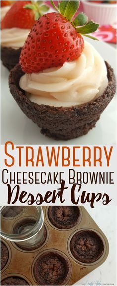 Combine strawberries with yummy cheesecake and brownies to make an adorable festive brownie cup dessert perfect for Valentine's Day! #strawberries #valentine #valentinesday #cheesecake