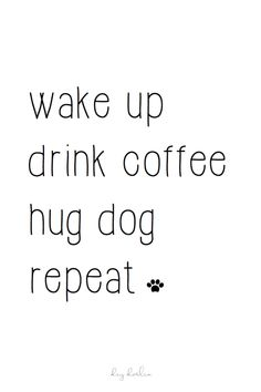 Inspirational Coffee Quotes, Coffee Quotes Funny, Coffee Humor, Dog Quotes, Funny Quotes, Quotes About Coffee, Humor Quotes, Wake Up Quotes, Morning Quotes