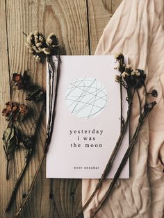 Yesterday I Was The Moon by Noor Unnahar (poetry book) // bookstagram book reading indie pale grunge hipsters aesthetics beige aesthetic tumblr instagram creative photography ideas inspiration flatlay artists pakistani writer words quotes //